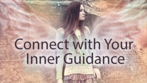 Connecgt with Your Inner Guidance