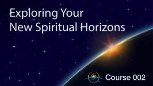 Exploring Your New Spiritual Horizons
