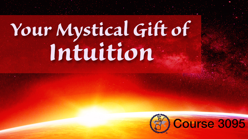 Your Mystical Gift of Intuition