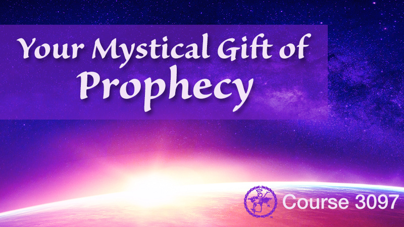 Your Mystical Gift of Prophecy