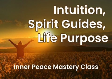 Intuition, Spirit Guides, & Life Purpose – Online-2