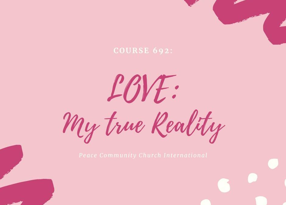 Love: My True Reality Course
