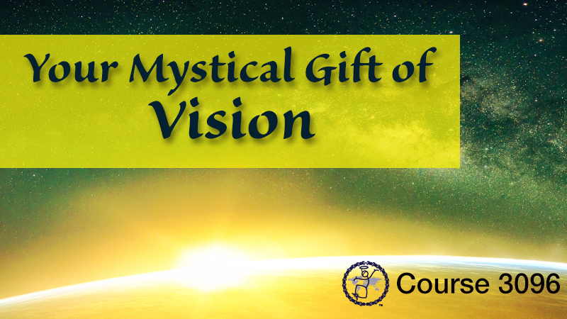 Your Mystical Gift of Vision