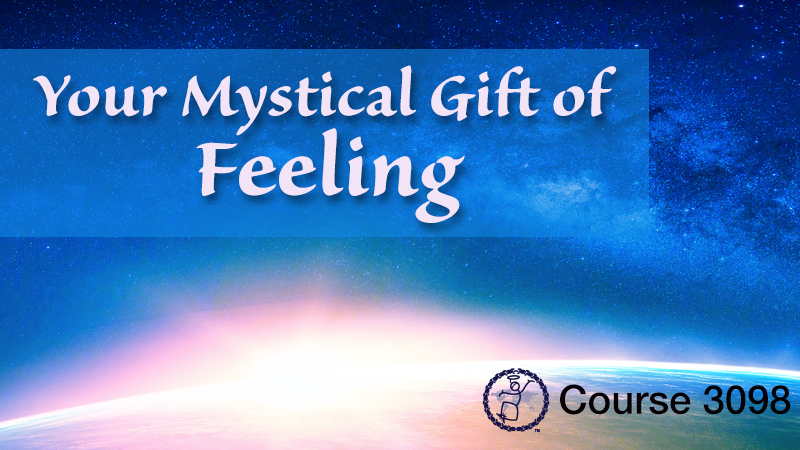 Your Mystical Gift of Feeling