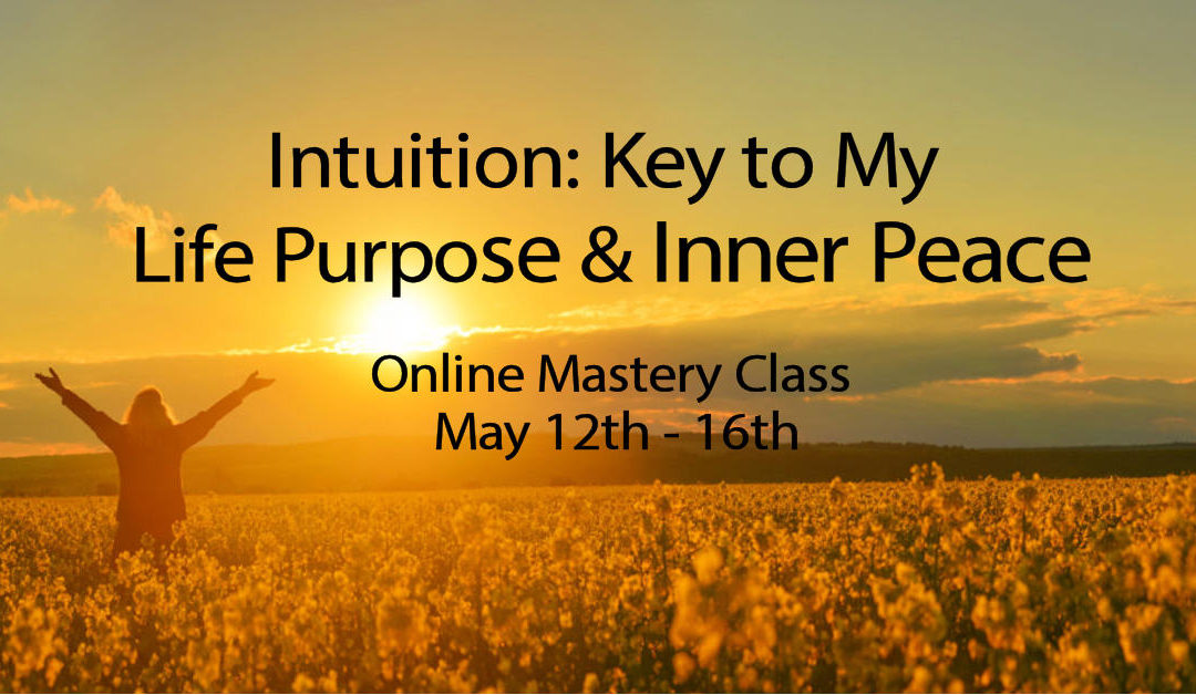 Intuition: Key to My Life Purpose & Inner Peace